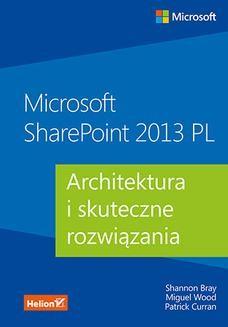 Chomikuj, ebook online Microsoft SharePoint 2013 PL. Architektura i skuteczne rozwiązania. Shannon Bray