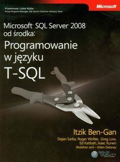 Chomikuj, ebook online Microsoft SQL Server 2008 od środka Programowanie w języku T-SQL. Ben-Gan Itzik
