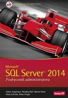 Chomikuj, ebook online Microsoft SQL Server 2014. Podręcznik administratora. Adam Jorgensen