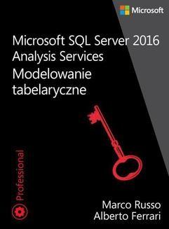 Ebook Microsoft SQL Server 2016 Analysis Services: Modelowanie tabelaryczne pdf