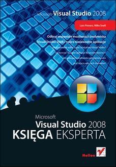 Chomikuj, pobierz ebook online Microsoft Visual Studio 2008. Księga eksperta. Lars Powers