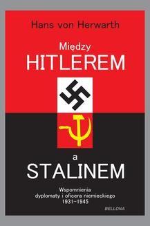 Ebook Między Hitlerem a Stalinem. Wspomnienia dyplomaty i oficera niemieckiego 1931-1945 pdf