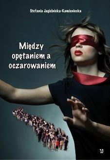 Chomikuj, ebook online Między opętaniem a oczarowaniem. Stefania Jagielnicka-Kamieniecka