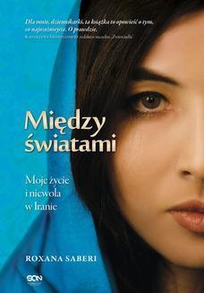 Ebook Między światami. Moje życie i niewola w Iranie pdf