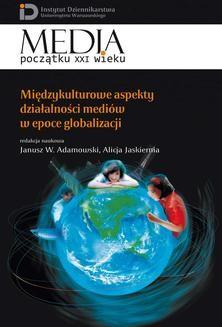 Chomikuj, ebook online Międzykulturowe aspekty działalności mediów w epoce globalizacji. Alicja Jaskiernia