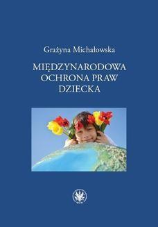 Chomikuj, ebook online Międzynarodowa ochrona praw dziecka. Grażyna Michałowska