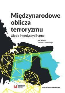 Chomikuj, pobierz ebook online Międzynarodowe oblicza terroryzmu. Ujęcie interdyscyplinarne. Tomasz Domański