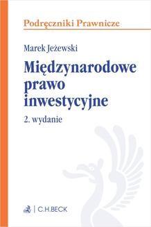 Chomikuj, pobierz ebook online Międzynarodowe prawo inwestycyjne. Wydanie 2. Marek Jeżewski