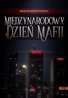 Chomikuj, ebook online Międzynarodowy Dzień Mafii. Marcin Brzostowski