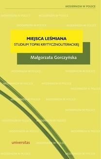 Chomikuj, ebook online Miejsca Leśmiana. Studium topiki krytycznoliterackiej. Małgorzata Gorczyńska