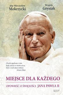 Chomikuj, ebook online Miejsce dla każdego. Opowieść o świętości Jana Pawła II. Mieczysław Mokrzycki