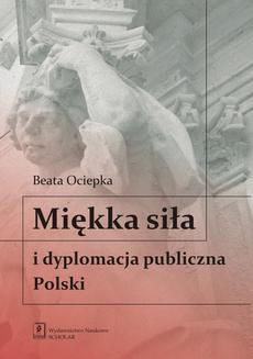 Chomikuj, ebook online Miękka siła i dyplomacja publiczna Polski. Beata Ociepka