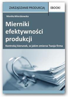 Chomikuj, ebook online Mierniki efektywności produkcji. Monika Wierzbowska