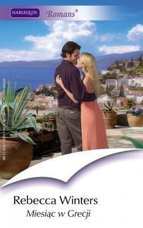 Chomikuj, pobierz ebook online Miesiąc w Grecji. Rebecca Winters