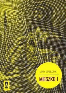 Chomikuj, ebook online Mieszko I. Jerzy Strzelczyk