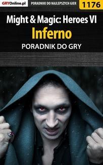 Chomikuj, ebook online Might Magic: Heroes VI – Inferno – poradnik do gry. Maciej 'Czarny' Kozłowski