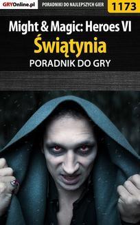 Chomikuj, ebook online Might Magic: Heroes VI – Świątynia – poradnik do gry. Maciej 'Czarny' Kozłowski