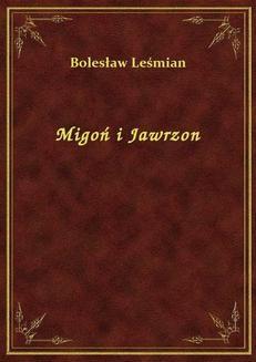 Chomikuj, ebook online Migoń i Jawrzon. Bolesław Leśmian