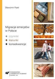Chomikuj, ebook online Migracje emerytów w Polsce – czynniki, kierunki, konsekwencje. Sławomir Pytel