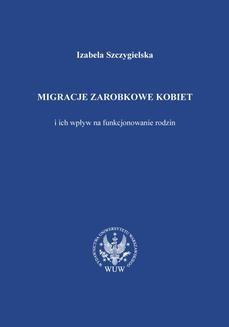 Chomikuj, ebook online Migracje zarobkowe kobiet oraz ich wpływ na funkcjonowanie rodzin. Izabela Szczygielska