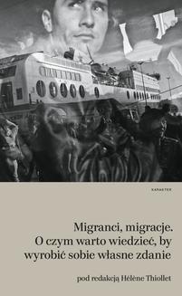 Chomikuj, ebook online Migranci, migracje. O czym warto wiedzieć, by wyrobić sobie własne zdanie. Hélène Thiollet
