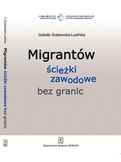 Chomikuj, ebook online Migrantów ścieżki zawodowe bez granic. Izabela Grabowska-Lusińska