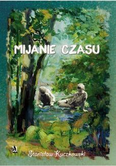 Chomikuj, ebook online Mijanie czasu. Stanisław Kuczkowski