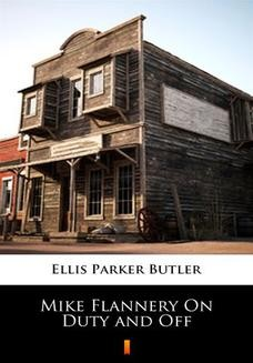 Chomikuj, ebook online Mike Flannery On Duty and Off. Ellis Parker Butler