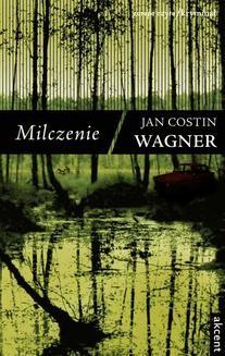 Chomikuj, ebook online Milczenie. Jan Costin Wagner