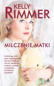 Chomikuj, ebook online Milczenie matki. Kelly Rimmer