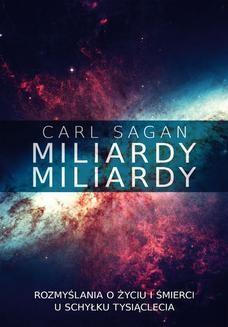 Chomikuj, ebook online Miliardy, miliardy. Rozmyślania o życiu i śmierci u schyłku tysiąclecia. Carl Sagan