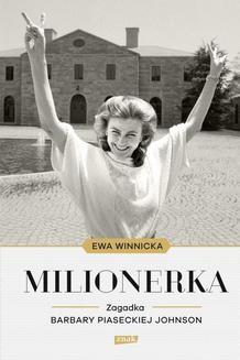 Chomikuj, ebook online Milionerka. Zagadka Barbary Piaseckiej-Johnson. Ewa Winnicka