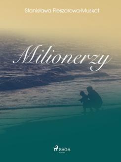 Chomikuj, ebook online Milionerzy. Stanisława Fleszarowa-Muskat null