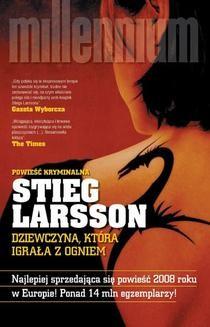 Chomikuj, ebook online Millennium: Dziewczyna, która igrała z ogniem. Stieg Larsson