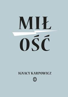 Chomikuj, ebook online Miłość. Ignacy Karpowicz