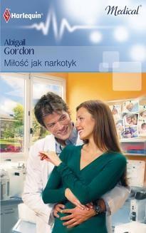 Chomikuj, ebook online Miłość jak narkotyk. Abigail Gordon