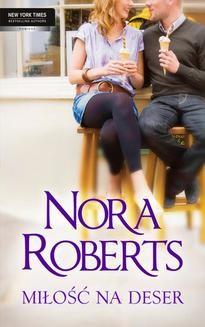 Chomikuj, ebook online Miłość na deser. Nora Roberts
