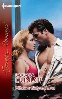 Chomikuj, ebook online Miłość w Białym Domu. Barbara Dunlop