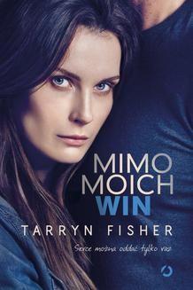 Chomikuj, ebook online Mimo moich win. Tarryn Fisher