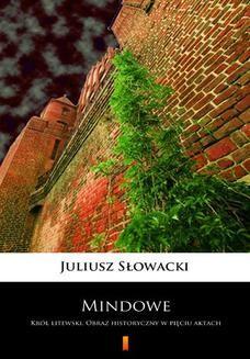 Ebook Mindowe. Król litewski. Obraz historyczny w pięciu aktach pdf