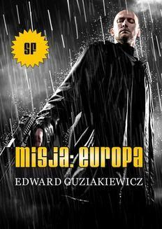 Chomikuj, ebook online Misja: Europa. Edward Guziakiewicz