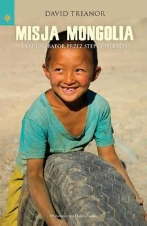 Chomikuj, ebook online Misja Mongolia. David Treanor