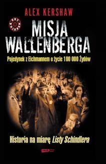 Chomikuj, ebook online Misja Wallenberga. Pojedynek z Eichmannem o życie 100 000 Żydów. Alex Kershaw