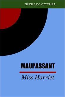 Chomikuj, pobierz ebook online Miss Harriet. Guy de Maupassant