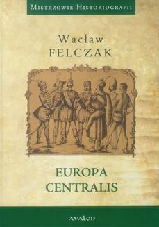 Ebook Mistrzowie Historiografii: Europa Centralis pdf