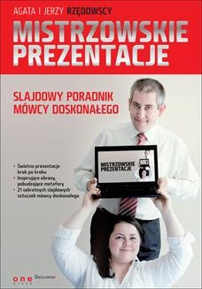 Chomikuj, pobierz ebook online Mistrzowskie prezentacje slajdowy poradnik mówcy doskonałego. Agata Rzędowska