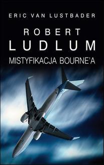Chomikuj, ebook online Mistyfikacja Bourne a. Robert Ludlum