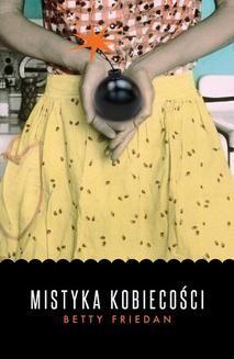 Chomikuj, ebook online Mistyka kobiecośći. Betty Friedan