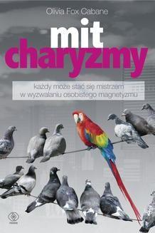 Chomikuj, pobierz ebook online Mit charyzmy. Olivia Fox Cabane