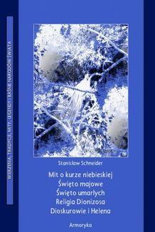 Ebook Mit o kurze niebieskiej. Święto majowe. Święto umarłych. Religia Dionizosa Dioskurowie i Helena. pdf